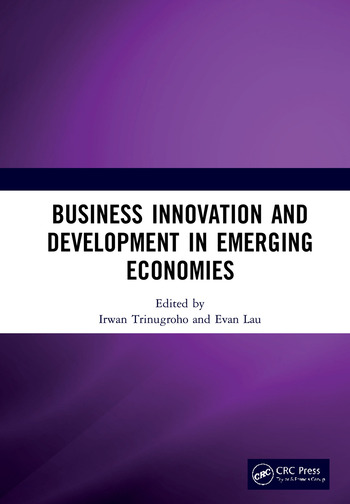 Business Innovation and Development in Emerging Economies Proceedings of the 5th Sebelas Maret International Conference on Business, Economics and Social Sciences (SMICBES 2018), July 17-19, 2018, Bali, Indonesia book cover