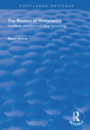 The Routes of Resistance Travellers and Second-level Schooling book cover
