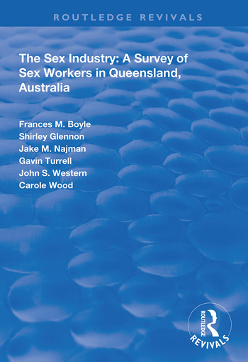 The Sex Industry: A Survey of Sex Workers in Queensland, Australia book cover