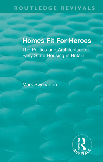 Homes Fit For Heroes The Politics and Architecture of Early State Housing in Britain book cover