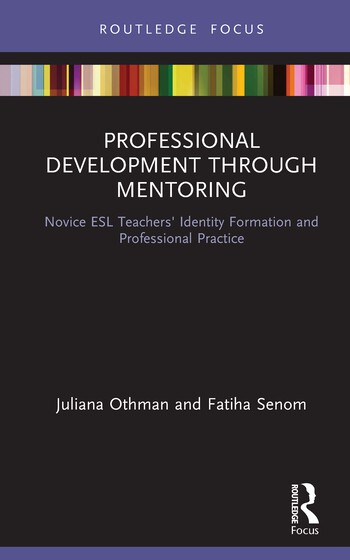 Professional Development through Mentoring Novice ESL Teachers' Identity Formation and Professional Practice book cover