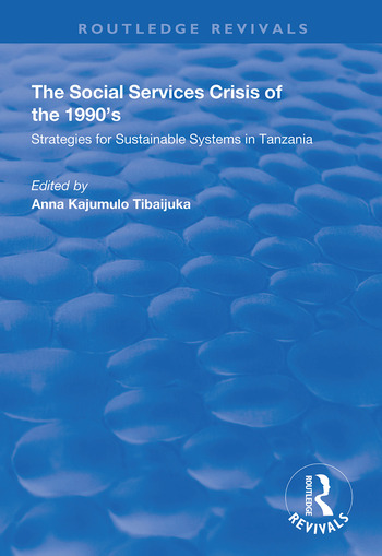 The Social Services Crisis of the 1990s Strategies for Sustainable Systems in Tanzania book cover