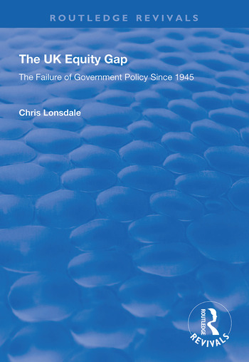The UK Equity Gap The Failure of Government Policy Since 1945 book cover