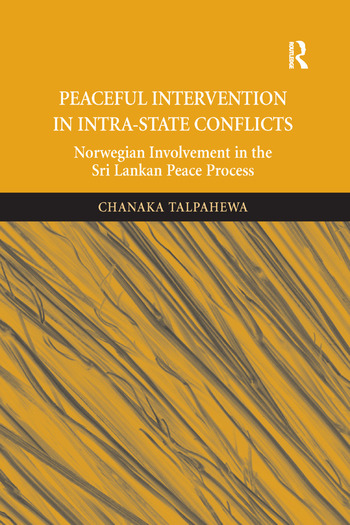 Peaceful Intervention in Intra-State Conflicts Norwegian Involvement in the Sri Lankan Peace Process book cover