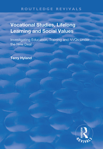 Vocational Studies, Lifelong Learning and Social Values Investigating Education, Training and NVQs Under the New Deal book cover
