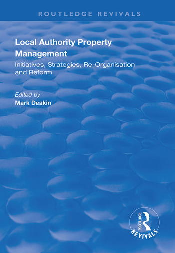 Local Authority Property Management Initiatives, Strategies, Re-organisation and Reform book cover