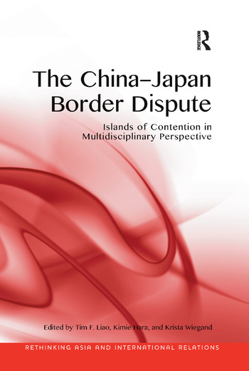 The China-Japan Border Dispute Islands of Contention in Multidisciplinary Perspective book cover