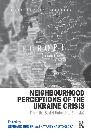 Neighbourhood Perceptions of the Ukraine Crisis From the Soviet Union into Eurasia? book cover