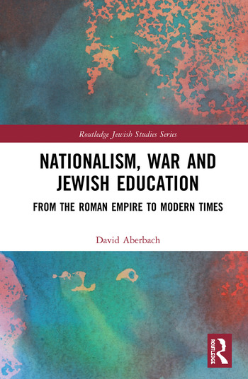 Nationalism, War and Jewish Education From the Roman Empire to Modern Times book cover