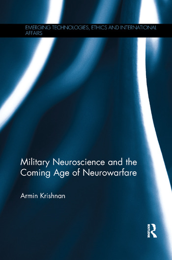 Military Neuroscience and the Coming Age of Neurowarfare book cover