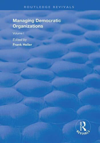 Managing Democratic Organizations I Volume I book cover