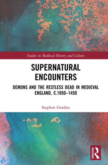 Supernatural Encounters Demons and the Restless Dead in Medieval England, c.1050–1450 book cover