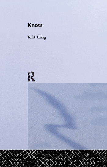 Knots: Selected Works of RD Laing: Vol 7 book cover