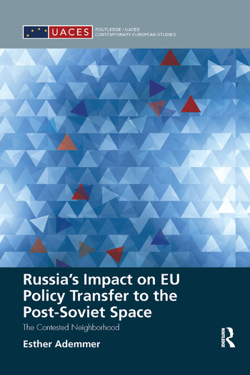 Russia's Impact on EU Policy Transfer to the Post-Soviet Space The Contested Neighborhood book cover