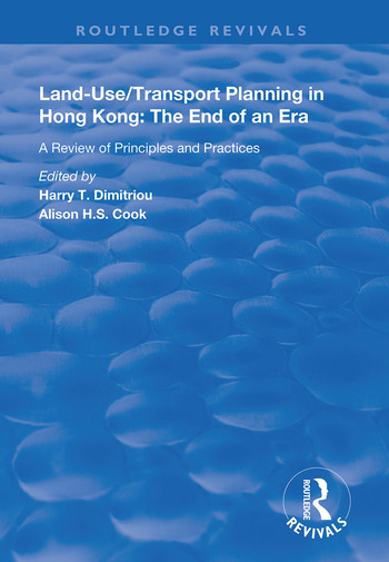 Land-use/Transport Planning in Hong Kong A Review of Principles and Practices book cover
