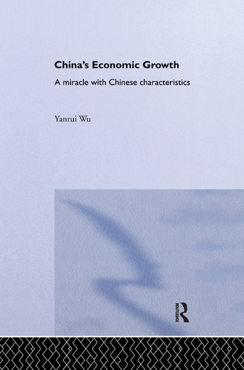 China's Economic Growth A Miracle with Chinese Characteristics book cover