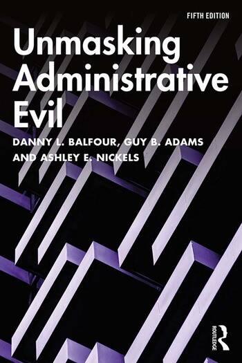 Unmasking Administrative Evil book cover