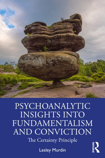 Psychoanalytic Insights into Fundamentalism and Conviction The Certainty Principle book cover