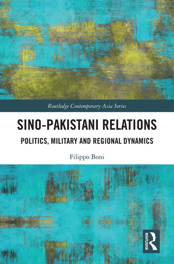 Sino-Pakistani Relations Politics, Military and Regional Dynamics book cover