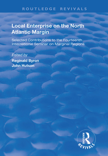 Local Enterprise on the North Atlantic Margin Selected Contributions to the Fourteenth International Seminar on Marginal Regions book cover