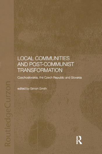 Local Communities and Post-Communist Transformation Czechoslovakia, the Czech Republic and Slovakia book cover