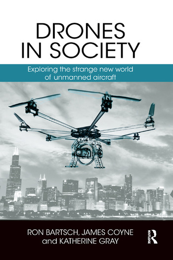 Drones in Society Exploring the strange new world of unmanned aircraft book cover