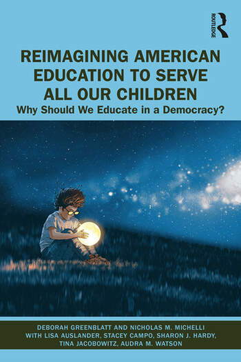 Reimagining American Education to Serve All Our Children Why Should We Educate in a Democracy? book cover