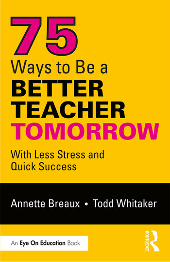 75 Ways to Be a Better Teacher Tomorrow With Less Stress and Quick Success book cover