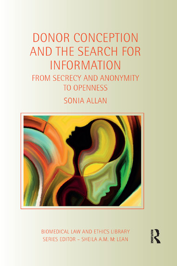 Donor Conception and the Search for Information From Secrecy and Anonymity to Openness book cover