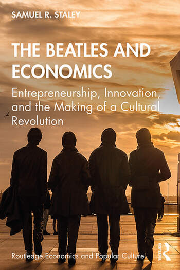 The Beatles and Economics Entrepreneurship, Innovation, and the Making of a Cultural Revolution book cover