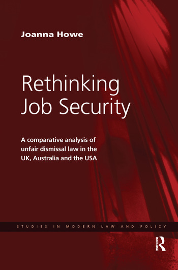 Rethinking Job Security A Comparative Analysis of Unfair Dismissal Law in the UK, Australia and the USA book cover
