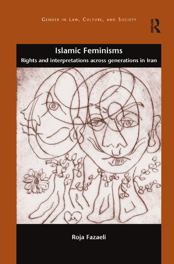 Islamic Feminisms Rights and Interpretations Across Generations in Iran book cover