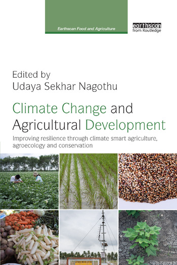 Climate Change and Agricultural Development Improving Resilience through Climate Smart Agriculture, Agroecology and Conservation book cover
