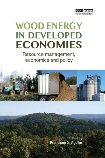 Wood Energy in Developed Economies Resource Management, Economics and Policy book cover