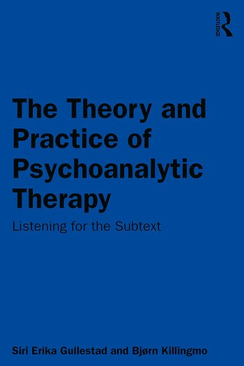 The Theory and Practice of Psychoanalytic Therapy Listening for the Subtext book cover