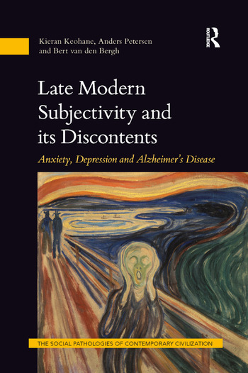 Late Modern Subjectivity and its Discontents Anxiety, Depression and Alzheimer's Disease book cover