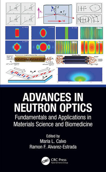 Advances in Neutron Optics Fundamentals and Applications in Materials Science and Biomedicine book cover