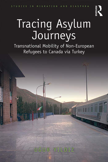Tracing Asylum Journeys Transnational Mobility of non-European Refugees to Canada via Turkey book cover