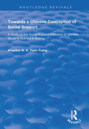 Towards a Chinese Conception of Social Support Study of the Social Support Networks of Chinese Working Mothers in Beijing book cover