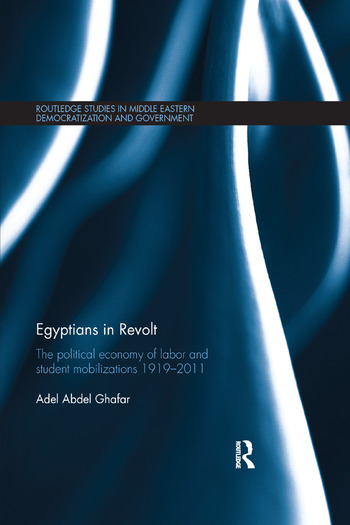 Egyptians in Revolt The Political Economy of Labor and Student Mobilizations 1919–2011 book cover