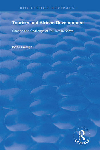 Tourism and African Development Change and Challenge of Tourism in Kenya book cover