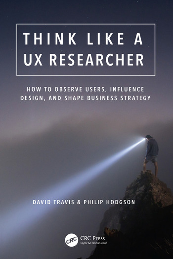 Think Like a UX Researcher How to Observe Users, Influence Design, and Shape Business Strategy book cover