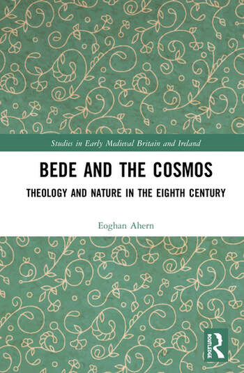 Bede and the Cosmos Theology and Nature in the Eighth Century book cover
