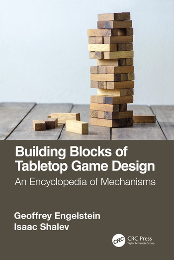 Building Blocks of Tabletop Game Design An Encyclopedia of Mechanisms book cover