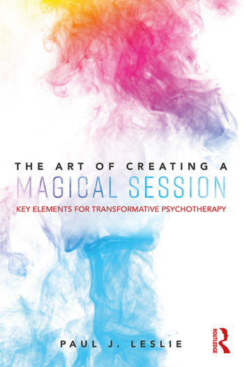 The Art of Creating a Magical Session Key Elements for Transformative Psychotherapy book cover