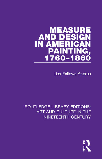 Measure and Design in American Painting, 1760-1860 book cover
