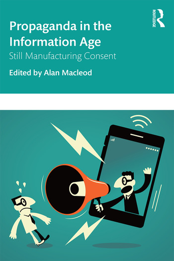Propaganda in the Information Age Still Manufacturing Consent book cover