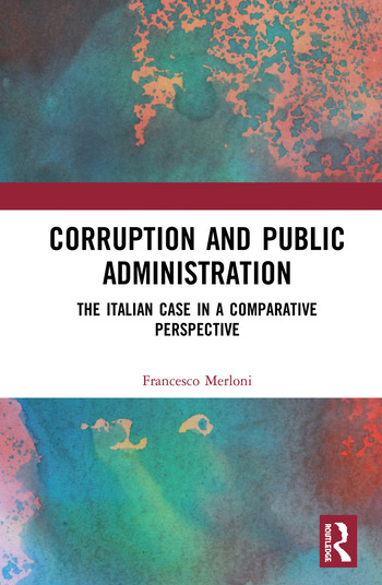 Corruption and Public Administration The Italian Case in a Comparative Perspective book cover