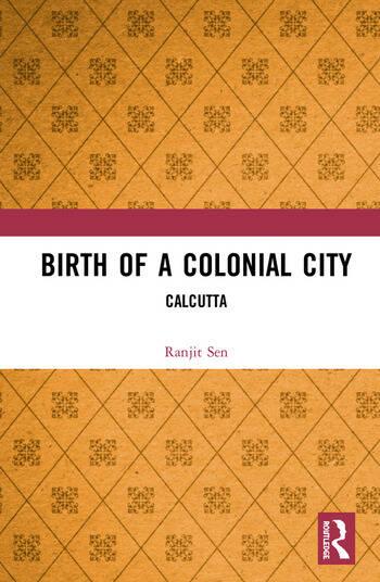 Birth of a Colonial City Calcutta book cover