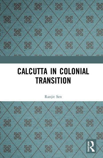 Calcutta in Colonial Transition book cover